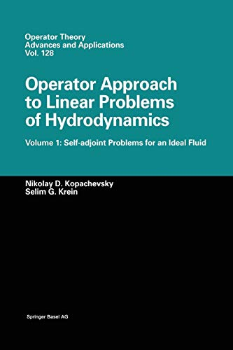 9783034895255: Operator Approach to Linear Problems of Hydrodynamics: Volume 1: Self-adjoint Problems for an Ideal Fluid (Operator Theory: Advances and Applications)