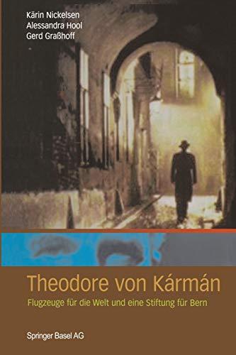9783034896351: Theodore von Kármán: Flugzeuge für die Welt und eine Stiftung für Bern (German Edition)