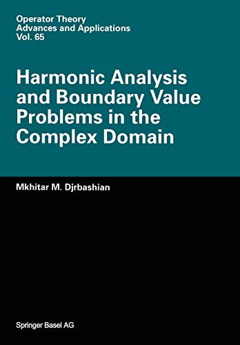 9783034896740: Harmonic Analysis and Boundary Value Problems in the Complex Domain (Operator Theory: Advances and Applications)