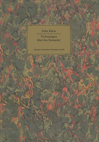 9783034896948: Vorlesungen über das Ikosaeder: und die Auflösung der Gleichungen vom fünften Grade (German Edition)