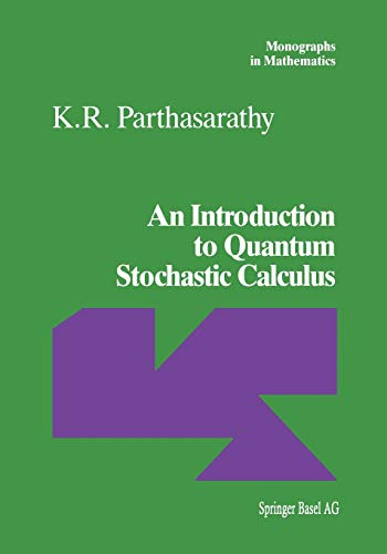 9783034897112: An Introduction to Quantum Stochastic Calculus (Monographs in Mathematics)