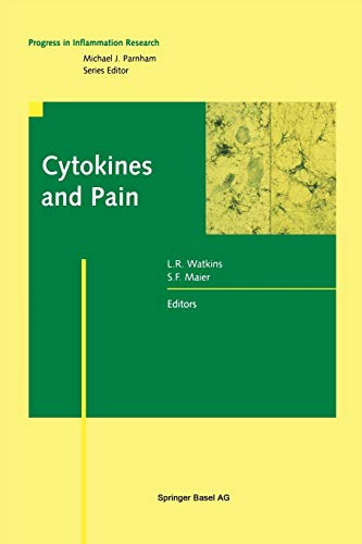 Cytokines and Pain Progress in Inflammation Research: L. R. Watkins