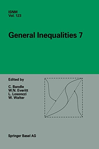 General Inequalities 7: 7th International Conference at: Bandle, Catherine [Editor];