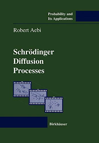 9783034898744: Schrödinger Diffusion Processes (Probability and Its Applications)