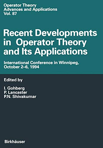 9783034898782: Recent Developments in Operator Theory and Its Applications: International Conference in Winnipeg, October 2–6, 1994 (Operator Theory: Advances and Applications)