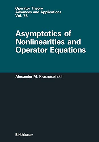 Asymptotics of Nonlinearities and Operator Equations [Jan 01, 1995] Krasnosel'skii, Alexander ...