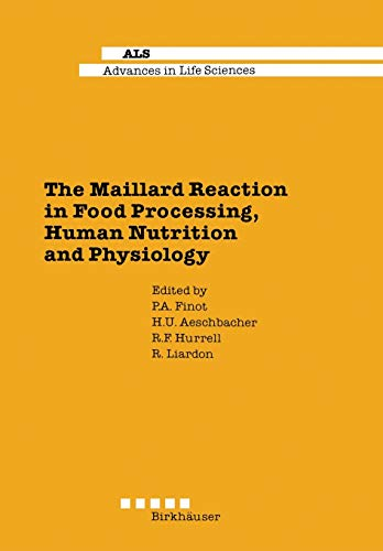 9783034899192: The Maillard Reaction in Food Processing, Human Nutrition and Physiology: 4th International Symposium on the Maillard Reaction (Advances in Life Sciences)