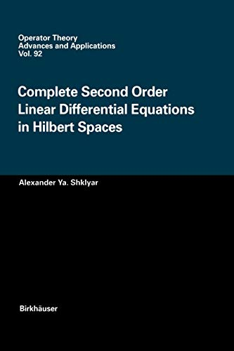 9783034899406: Complete Second Order Linear Differential Equations in Hilbert Spaces (Operator Theory: Advances and Applications)