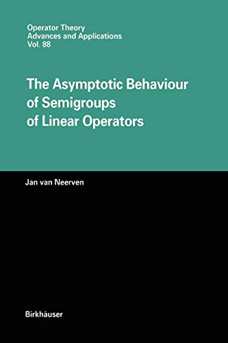 9783034899444: The Asymptotic Behaviour of Semigroups of Linear Operators