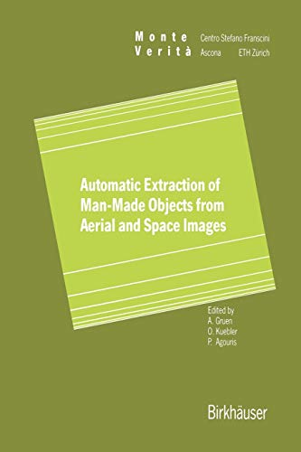 9783034899581: Automatic Extraction of Man-Made Objects from Aerial Space Images (Monte Verita)