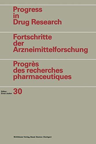 9783034899901: Progress in Drug Research / Fortschritte der Arzneimittelforschung / Progrès des recherches pharmaceutiques: Vol. 30