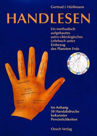 9783035015027: Handlesen: Ein methodisch aufgebautes astro-chirologisches Lehrbuch mit Einbezug des Planeten Erde