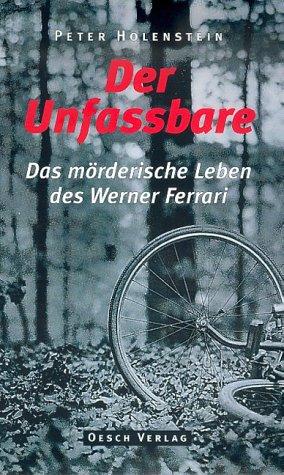 9783035020014: Der Unfassbare: Das mörderische Leben des Werner Ferrari