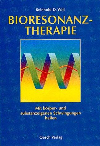 9783035030068: Bioresonanztherapie. Mit körper- und substanzeigenen Schwingungen heilen.