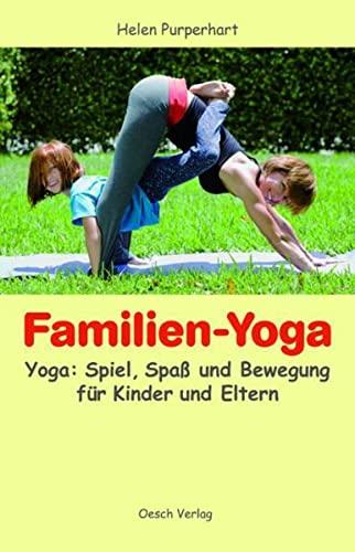 9783035030471: Familien-Yoga: Yoga: Spiel, Spass und Bewegung für Kinder und Eltern