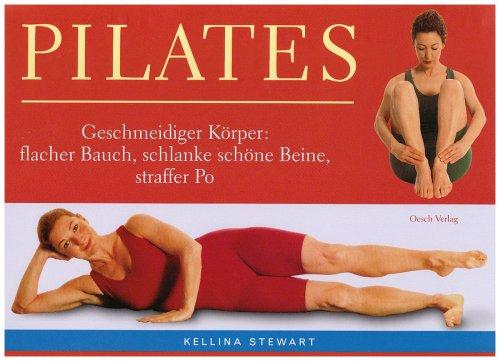 9783035030501: Pilates - leicht gemacht: Geschmeidiger Körper: flacher Bauch, schlanke schöne Beine, straffer Po
