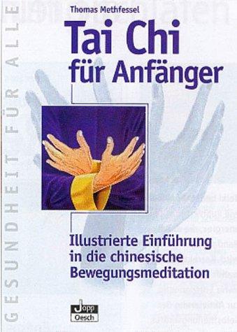 9783035050288: Tai Chi für Anfänger: Illustrierte Einführung in die chinesische Bewegungsmeditation