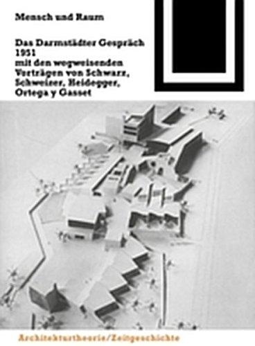 9783035600810: Mensch Und Raum: Das Darmstadter Gesprach 1951 Mit Den Wegweisenden Vortragen Von Schwarz, Schweizer, Heidegger, Ortega y Gasset (Bauwelt Fundamente)