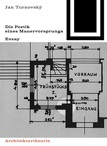 9783035600971: Die Poetik eines Mauervorsprungs (Bauwelt Fundamente)