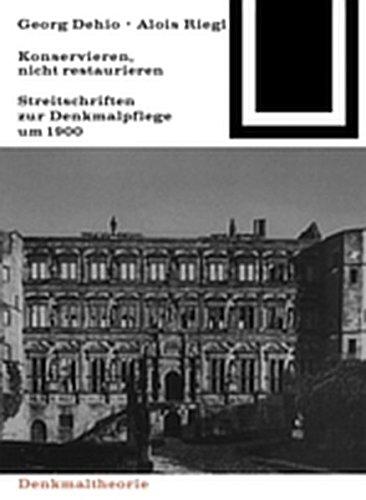 9783035601022: Georg Dehio Und Alois Riegl Konservieren, Nicht Restaurieren.: Streitschriften Zur Denkmalpflege Um 1900 (Bauwelt Fundamente)