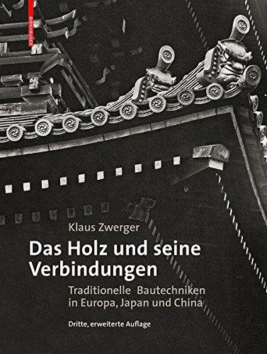 9783035602210: Das Holz Und Seine Verbindungen: Traditionelle Bautechniken in Europa, Japan Und China