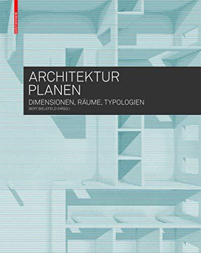 9783035603200: Architektur planen: Dimensionen, Räume, Typologien