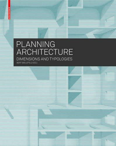 9783035603231: Planning Architecture: Dimensions and Typologies