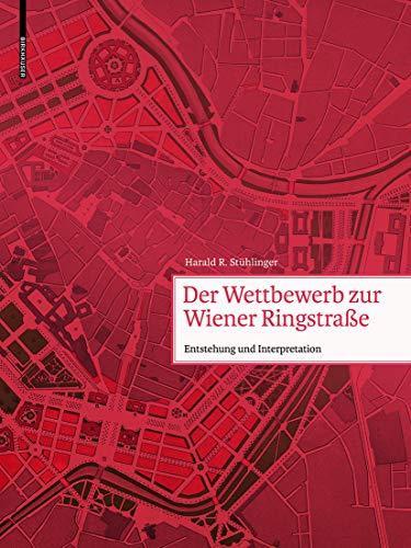 9783035603804: Der Wettbewerb Zur Wiener Ringstrase: Entstehung, Projekte, Auswirkungen