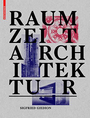 Raum, Zeit, Architektur: Sigfried Giedion
