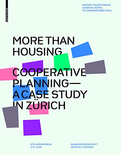 9783035604689: More Than Housing: Cooperative Planning - A Case Study in Zurich