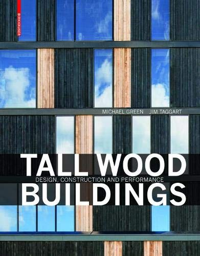 9783035604757: Tall Wood Buildings: Design, Construction and Performance