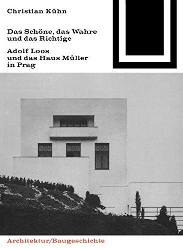9783035605051: Das Schone, Das Wahre Und Das Richtige: Adolf Loos Und Das Haus Muller in Prag (Bauwelt Fundamente)