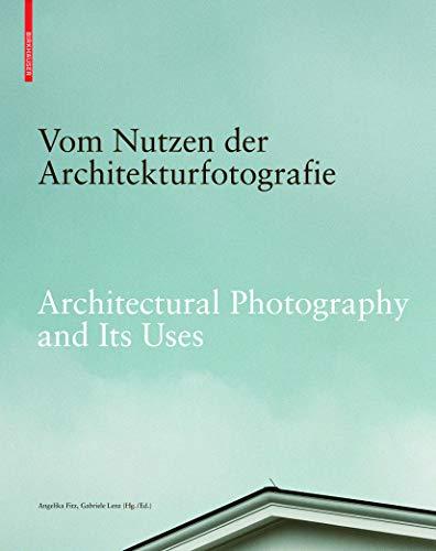 9783035605860: Vom Nutzen der Architekturfotografie / Architectural Photography and its Uses (German and English Edition)