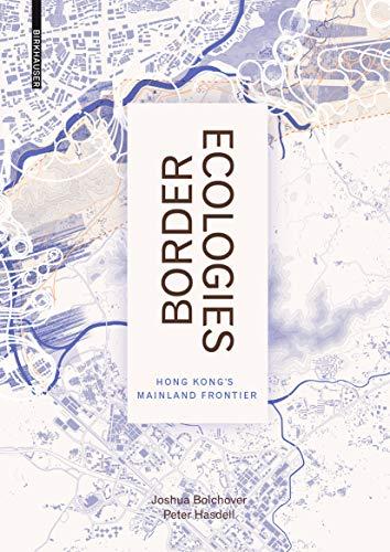 9783035606010: Border Ecologies: Hong Kong's Mainland Frontier