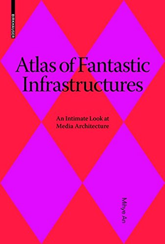9783035606386: Atlas of Fantastic Infrastructures: An Intimate Look at Media Architecture (Applied Virtuality Book Series)
