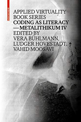 9783035606409: Coding as Literacy: Metalithikum IV (Applied Virtuality Book Series)