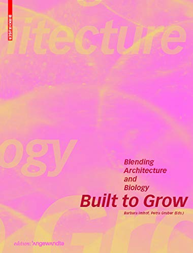 9783035609202: Built to Grow: Blending Architecture and Biology