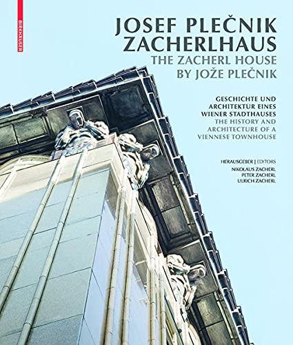 9783035609417: Josef Plecnik Zacherlhaus / the Zacherl House by Jože Plecnik: Geschichte Und Architektur Eines Wiener Stadthauses / the History and Architecture of a Viennese Townhouse (German Edition)