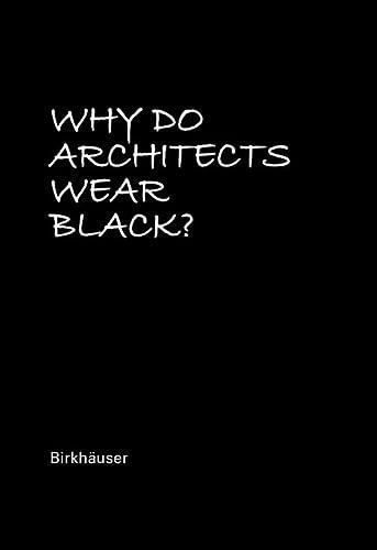 9783035614107: Why Do Architects Wear Black?