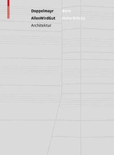 Buro Hohe Brucke: Die Doppelmayr Unternehmenszentrale Von Alleswirdgut Architektur: Sabine Dreher, ...