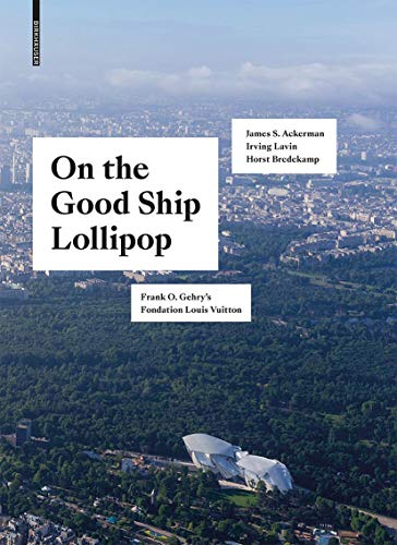9783035617580: On the Good Ship Lollipop: Frank O. Gehry's Fondation Louis Vuitton