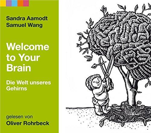 9783036912479: Welcome to your brain: Ein respektloser F�hrer durch die Welt unseres Gehirns