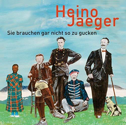 Sie brauchen gar nicht so zu gucken: Monologe und Szenen: Jaeger, Heino