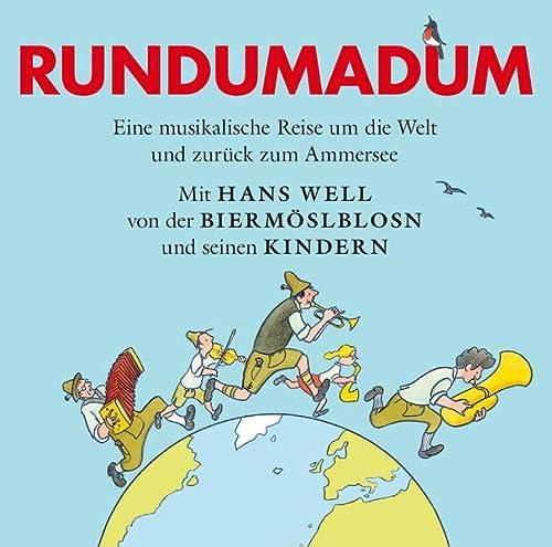 Rundumadum - Eine Musikalische Reise um die: Biermösl Blosn