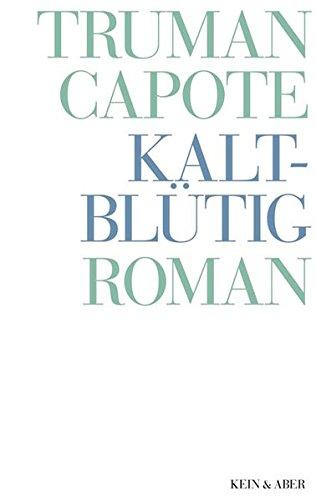 Truman Capote - Werke: Kaltblütig: Wahrheitsgemäßer Bericht: Truman Capote