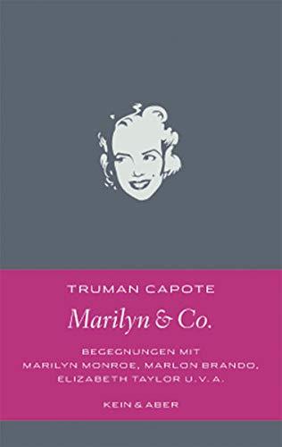 Marilyn & Co: Begegnungen mit Marilyn Monroe, Marlon Brando, Elizabeth Taylor und vielen anderen (Handlich) - Capote, Truman