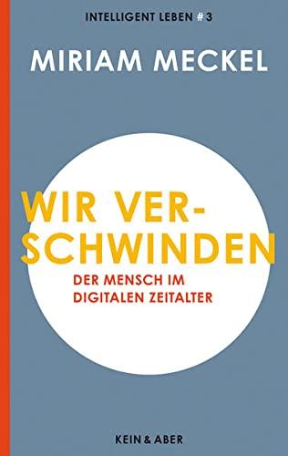 9783036956527: Wir verschwinden: Der Mensch im digitalen Zeitalter