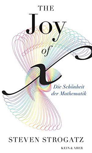 The Joy of x - Die Schönheit der Mathematik. - Strogatz, Steven