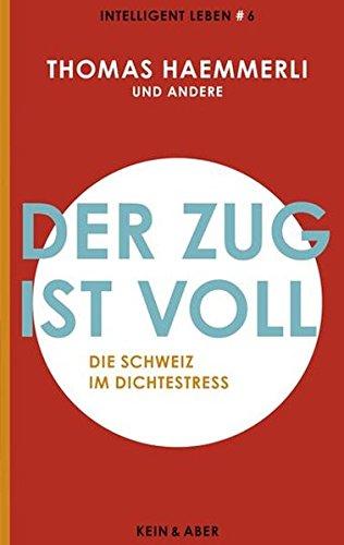 9783036956961: Der Zug ist voll: Die Schweiz im Dichtestress Intelligent leben 6