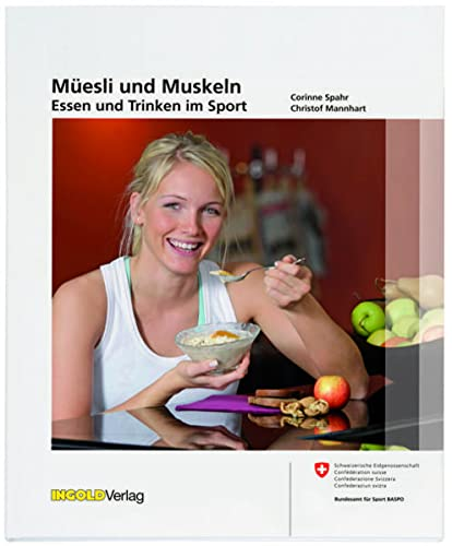 9783037001189: Müesli und Muskeln: Essen und Trinken im Sport by Spahr, Corinne; Mannhart, C...